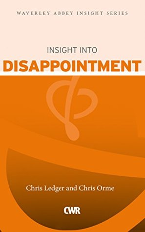 Insight into Disappointment (Waverley Abbey Insight Series)
