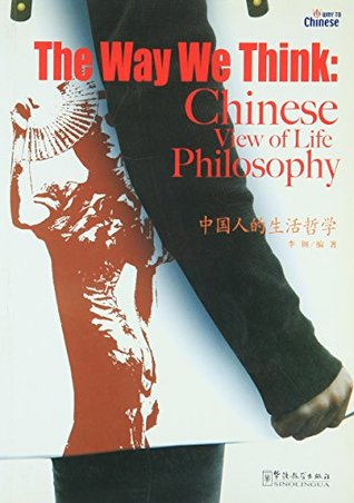 The Way We Think Chinese View of Life Philosophy
