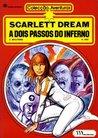 A dois passos do inferno (Scarlett Dream, #3)