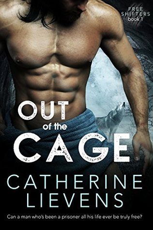 Out of the Cage (Free Shifters #1)