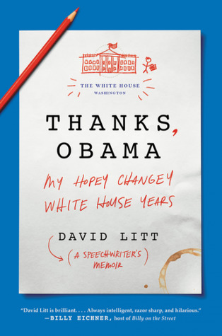 Thanks obama my hopey changey white house years by david litt fandeluxe Document