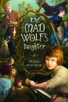 The Mad Wolf's Daughter (Mad Wolf's Daughter #1)