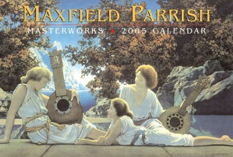 Maxfield Parrish Masterworks: 2005 Wall Calendar