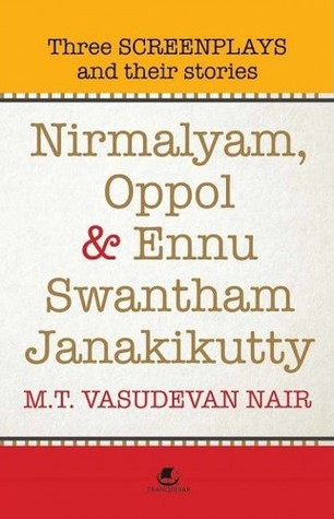 Nirmalyam, Oppol and Ennu Swantham Janakikutty: Three Screenplays and Their Stories