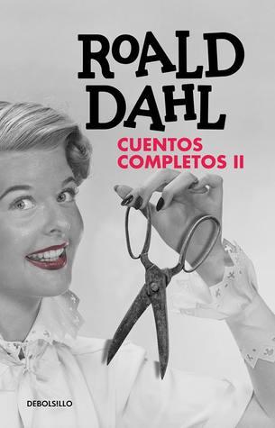 Cuentos completos II (Roald Dahl Cuentos completos, #2)