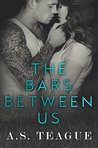 The Bars Between Us
