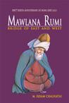 Mawlana Rumi: Bridge of East and West