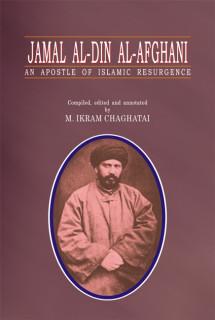 Jamāl al-Dīn al-Afghāni: an apostle of Islamic resurgence