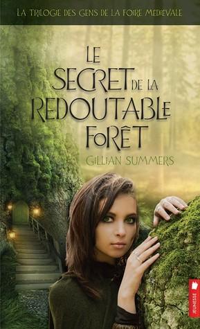 Le secret de la redoutable forêt (Les gens de la foire médiévale, #3)