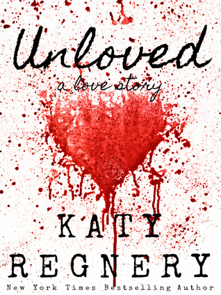 Unloved, a love story
