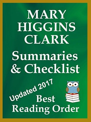 MARY HIGGINS CLARK READING LIST WITH SUMMARIES FOR ALL NOVELS AND SHORT STORIES: READING LIST WITH SUMMARIES AND CHECKLIST INCLUDES ALL MARY HIGGINS CLARK FICTION (Best Reading Order Book 36)