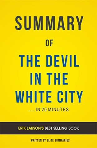 Book The Devil in the White City: by Erik Larson | Summary