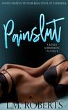 Painslut (The Kinky Submission Series #1)