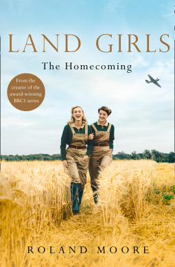 Land Girls: The Homecoming por Roland Moore