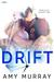 Drift by Amy  Murray