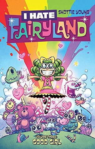 I Hate Fairyland, Vol. 3: Good Girl