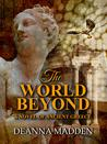 The World Beyond: A Novel of Ancient Greece