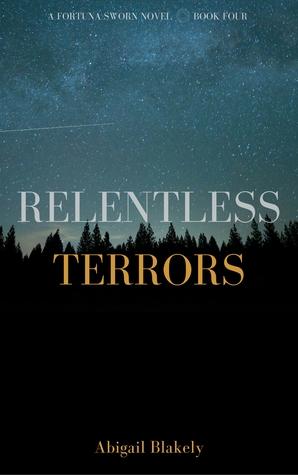 [Epub] ↠ Relentless Terrors (Fortuna Sworn #4)  Author Abigail Blakely – Vejega.info
