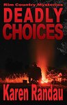 Deadly Choices (Rim Country Mysteries #3)