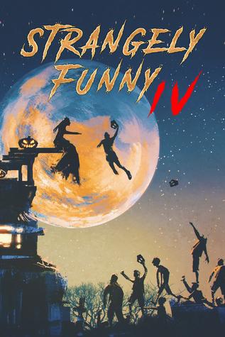 Strangely Funny IV by Sarah E. Glenn