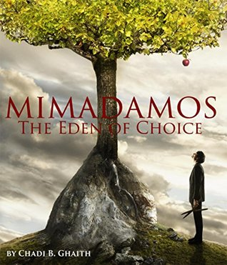 Mimadamos: The Eden of Choice