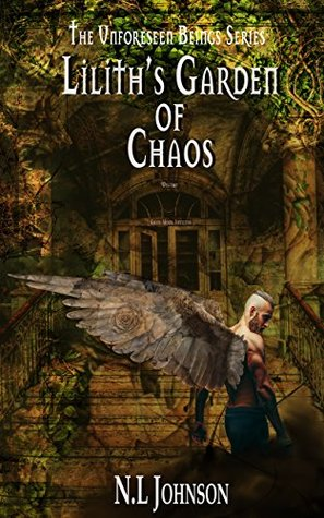 Lilith's Garden of Chaos (Unforeseen Beings, #4)