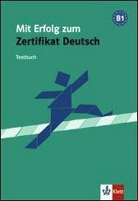 MIT Erfolg Zum Zertifikat Deutsch: Testheft
