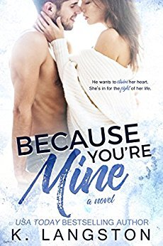 Because You're Mine (MINE, #1) by K. Langston