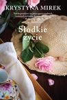 Słodkie życie by Krystyna Mirek