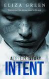 Intent (Feeder, #1.6)