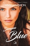 Siempre Blue by Amy Harmon