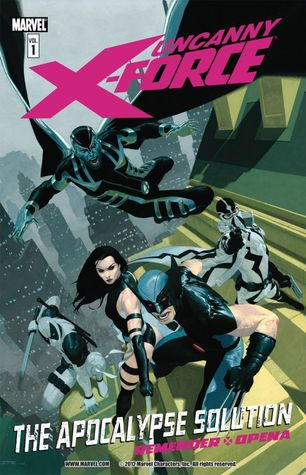 Uncanny X-Force, Volume 1 by Rick Remender