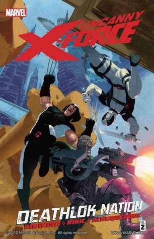 Uncanny X-Force, Volume 2 by Rick Remender