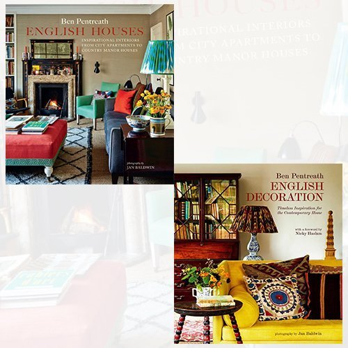 English Houses and Decoration Ben Pentreath Collection 2 Books Bundle - Inspirational Interiors from City Apartments to Country Manor Houses, Timeless Inspiration for the Contemporary Home