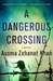 A Dangerous Crossing (Rachel Getty & Esa Khattak, #4)