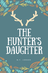 The Hunter's Daughter by M.F. Lorson