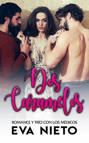 Dos Caramelos: Romance y Trío con los Médicos (Novela Romántica y Erótica nº 1)
