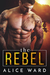 The Rebel by Alice Ward
