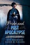 Pride and Post Apocalypse: A regency dystopian