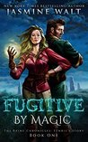 Fugitive by Magic (The Baine Chronicles: Fenris's Story #1)