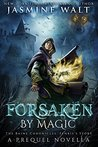 Forsaken by Magic