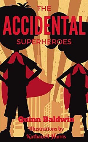 The Accidental Superheroes