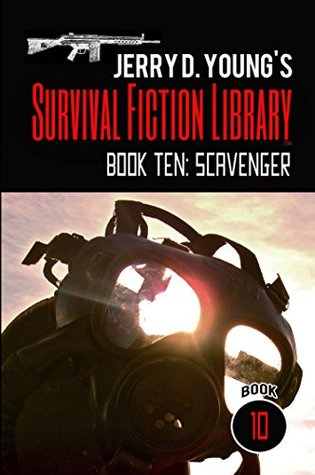 Survival Fiction Library: Book Ten: Scavenger (Jerry D. Young's Survival Fiction Library 10)