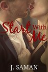 Start With Me: A Novel (Start Again Series Book 3)