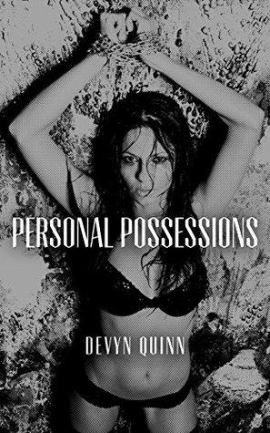Personal Possessions A BDSM Novella by Devyn Quinn