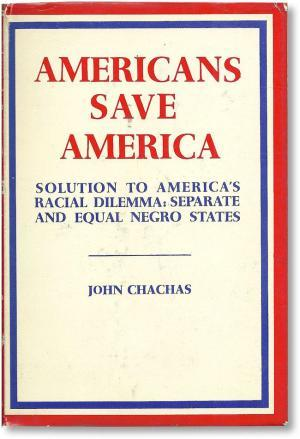 Americans Save America: Solution to America's Racial Dilemma: Separate and Equal Negro States