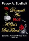 Diamonds Are Not A Girl's Best Friend (A Samantha Jamison Mystery Book 11)