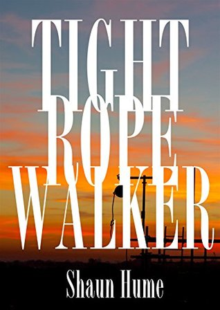 Tightrope Walker by Shaun Hume