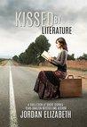 Kissed by Literature by Jordan Elizabeth