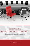 Discovering Organizational Identity: Dynamics of Relational Attachment (ADVANCES IN ORGANIZATIONAL PSYCHODYNAMICS)